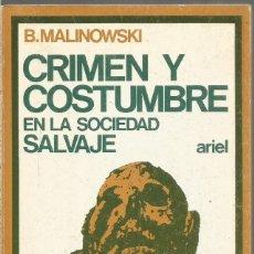 Libros de segunda mano: B. MALINOWSKI. CRIMEN Y COSTUMBRE EN LA SOCIEDAD SALVAJE. ARIEL. Lote 245643815