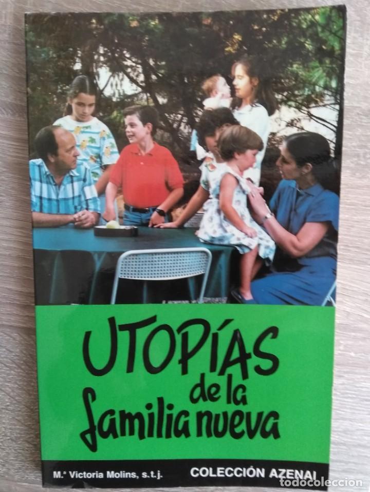 UTOPÍAS DE LA FAMILIA NUEVA ** M. VICTORIA MOLINS (Libros de Segunda Mano - Pensamiento - Sociología)