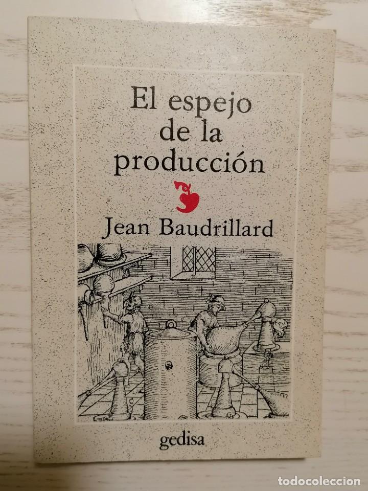 EL ESPEJO DE LA PRODUCCIÓN - JEAN BAUDRILLARD - GEDISA - 1A EDICIÓN 1980 (Libros de Segunda Mano - Pensamiento - Sociología)