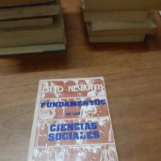 Libros de segunda mano: NEURATH OTTO, FUNDAMENTOS DE LAS CIENCIAS SOCIALES, TALLER DE EDICIONES JOSEFINA BETANCOR, 1973. Lote 246181350