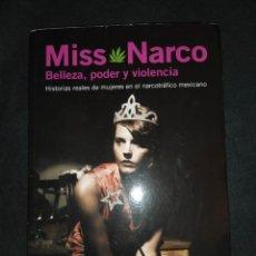 Libros de segunda mano: MISS NARCO: BELLEZA, PODER Y VIOLENCIA. JAVIER VALDEZ CARDENAS. Lote 246190020