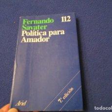 Libros de segunda mano: POLÍTICA PARA AMADOR FERNANDO SABATER EDITORIAL ARIEL 1994. Lote 246199995