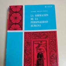 Libros de segunda mano: LA FORMACIÓN DE LA PERSONALIDAD HUMANA. ANTONIO MILÁN PUELLES. 1963.. Lote 246598830