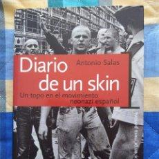 Libros de segunda mano: DIARIO DE UN SKIN: UN TOPO EN EL MOVIMIENTO NEONAZI ESPAÑOL - ANTONIO SALAS - (4ª EDICIÓN -2003). Lote 248668005