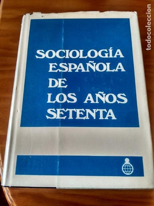 SOCIOLOGÍA ESPAÑOLA DE LOS AÑOS SETENTA - 1971 (Libros de Segunda Mano - Pensamiento - Sociología)