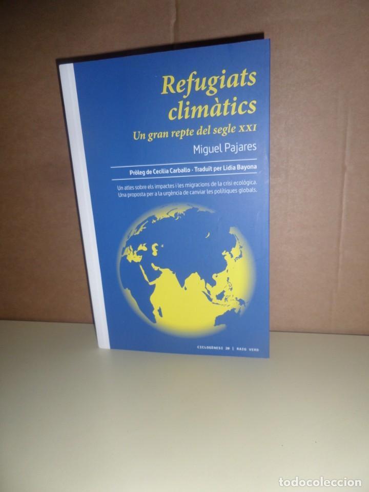REFUGIATS CLIMATICS UN GRAN REPTE DEL SEGLE XXI - MIGUEL PAJARES - DISPONGO DE MAS LIBROS (Libros de Segunda Mano - Pensamiento - Sociología)
