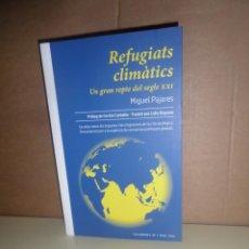 Libros de segunda mano: REFUGIATS CLIMATICS UN GRAN REPTE DEL SEGLE XXI - MIGUEL PAJARES - DISPONGO DE MAS LIBROS. Lote 249468890