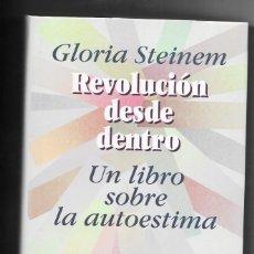 Libros de segunda mano: GLORIA STEINEM. REVOLUCION DESDE DENTRO, AÑO 1995. Lote 249576005