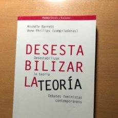 Libros de segunda mano: DESESTABILIZAR LA TEORÍA.DEBATES FEMNINISTAS CONRTEMPORÁNEOS. M. BARRETT Y A. PHILLIPS PAIDÓS. Lote 251232180