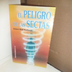 Libros de segunda mano: EL PELIGRO DE LAS SECTAS - ROBERT WALL NEWHOUSE - DISPONGO DE MAS LIBROS. Lote 251384165