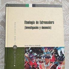 Livres d'occasion: LIBRO ETNOLOGÍA DE EXTREMADURA (INVESTIGACIÓN Y DOCENCIA). AUTOR: JAVIER MARCOS ARÉVALO. Lote 252256885
