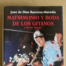 Libros de segunda mano: MATRIMONIO Y BODA DE LOS GITANOS - RAMÍREZ -HEREDIA. Lote 252706650