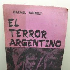Libros de segunda mano: EL TERROR ARGENTINO. RAFAEL BARRET. HISTORIA Y PENSAMIENTO SOCIAL (ENVÍO 2,50€). Lote 252726850