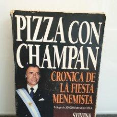 Libros de segunda mano: PIZZA CON CHAMPÁN - CRÓNICA DE LA FIESTA MENEMISTA. SYLVINA WALGER. ESPASA CALPE 1995 (ENVÍO 2,50€). Lote 254722310