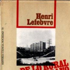 Libros de segunda mano: LEFEBVRE : DE LO RURAL A LO URBANO (PENÍNSULA, 1971). Lote 254970805