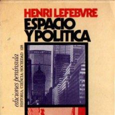 Libros de segunda mano: LEFEBVRE : ESPACIO Y POLÍTICA (PENÍNSULA, 1976). Lote 254971335