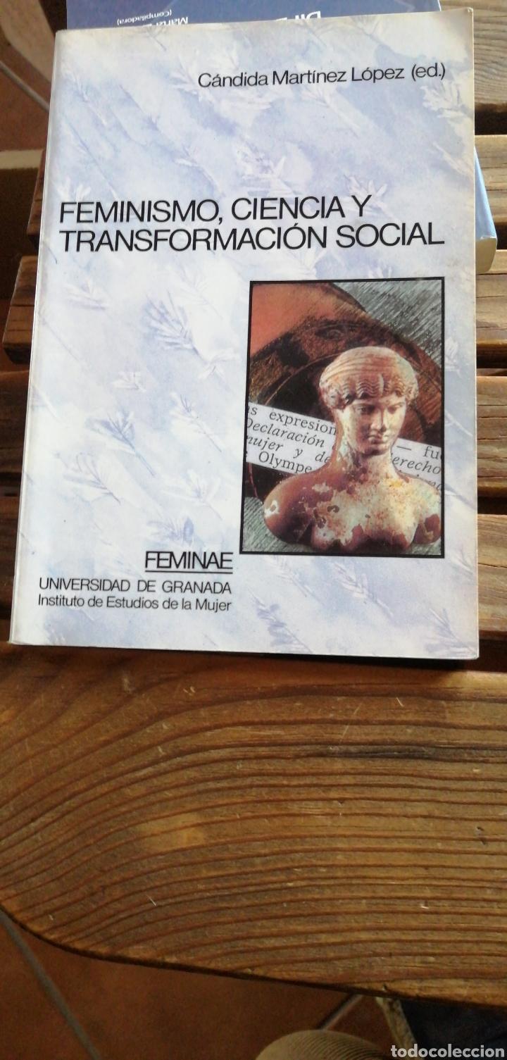 FEMINISMO, CIENCIA Y TRANSFORMACIÓN SOCIAL. CÁNDIDA MARTÍNEZ LÓPEZ. UNIVERSIDAD DE GRANADA, INSTITUT (Libros de Segunda Mano - Pensamiento - Sociología)