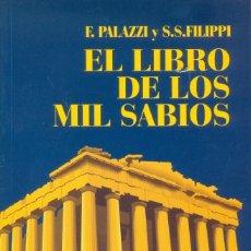 Libros de segunda mano: F.PALAZZI Y S.S. FILIPPI EL LIBRO DE LOS MIL SABIOS PASTAS SEMI DURAS 542 PAGINAS 651 GR 21X13,5X3 C. Lote 257622840