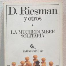 Libros de segunda mano: LA MUCHEDUMBRE SOLITARIA. D. RIESMAN. PAIDOS. Lote 257637155