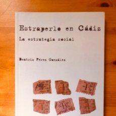 """Libros de segunda mano: """"ESTRAPERLO EN CÁDIZ. LA ESTRATEGIA SOCIAL"""" BEATRIZ PÉREZ GONZÁLEZ. Lote 257656340"""