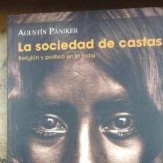 Libros de segunda mano: LA SOCIEDAD DE CASTAS. RELIGIÓN Y POLÍTICA EN LA INDIA (BARCELONA, 2015). Lote 257696540