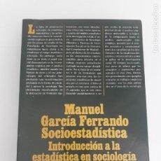 Libros de segunda mano: SOCIOESTADÍSTICA - INTRODUCCIÓN A LA ESTADÍSTICA EN SOCIOLOGÍA - M. GARCÍA FERRANDO - ALIANZA 1987. Lote 257698425