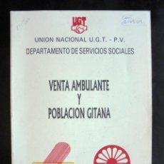Libros de segunda mano: VENTA AMBULANTE Y POBLACIÓN GITANA UGT PV 1990 IMPECABLE. Lote 257727475