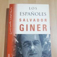 Libros de segunda mano: LOS ESPAÑOLES (SALVADOR GINER). Lote 257979060