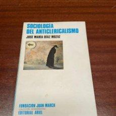 Libros de segunda mano: SOCIOLOGIA DEL ANTICLERICALISMO. Lote 258047385