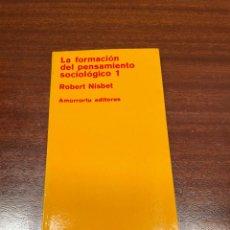 Libros de segunda mano: LA FORMACIÓN DEL PENSAMIENTO SOCIOLÓGICO. Lote 258068420