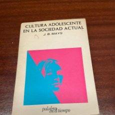 Libros de segunda mano: CULTURA ADOLESCENTE EN LA SOCIEDAD ACTUAL. Lote 258069760