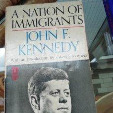 Libros de segunda mano: A NATION OF IMMIGRANTS POR JOHN F KENNEDY EN INGLÉS. Lote 258932255