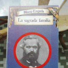 Libros de segunda mano: LA SAGRADA FAMILIA POR MARX Y ENGELS. Lote 258981250