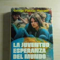 Libros de segunda mano: LA JUVENTUD ESPERANZA DEL MUNDO - PLAZA Y JANÉS - 1ª ED 1978. Lote 256025015