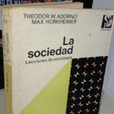Libros de segunda mano: LA SOCIEDAD LECCIONES DE SOCIOLOGÍA - ADORNO / HORKHEIMER. Lote 261210510
