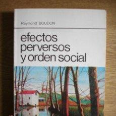 Libros de segunda mano: EFECTOS PERVERSOS Y ORDEN SOCIAL - RAYMOND BOUDON - PREMIA EDITORA, 1980 - PRIMERA EDICIÓN. Lote 261530655
