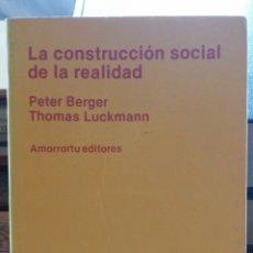 Libros de segunda mano: LA CONSTRUCCIÓN SOCIAL DE LA REALIDAD.PETER L. BERGER, THOMAS LUCKMANN. AMORRORTU. 1979. IN 8º 20 C. Lote 261531345