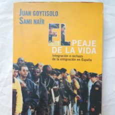 Libros de segunda mano: EL PEAJE DE LA VIDA. 2000 JUAN GOYTISOLO Y SAMI NAIR. Lote 261563120