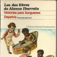 Libros de segunda mano: HISTORIAS PARA BURGUESES Y DEPEDTRIS. ALONSO IBARROLA.1971. Lote 261573595