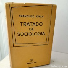 Libros de segunda mano: TRATADO DE SOCIOLOGIA, FRANCISCO AYALA, SOCIOLOGIA / SOCIOLOGY, AGUILAR, 1961. Lote 261895615