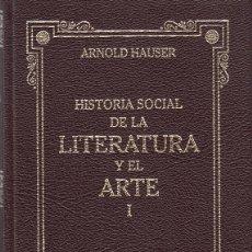 Libros de segunda mano: ARNOLD HAUSER. HISTORIA SOCIAL DE LA LITERATURA Y EL ARTE VOL. I. RBA 2005. Lote 262503575