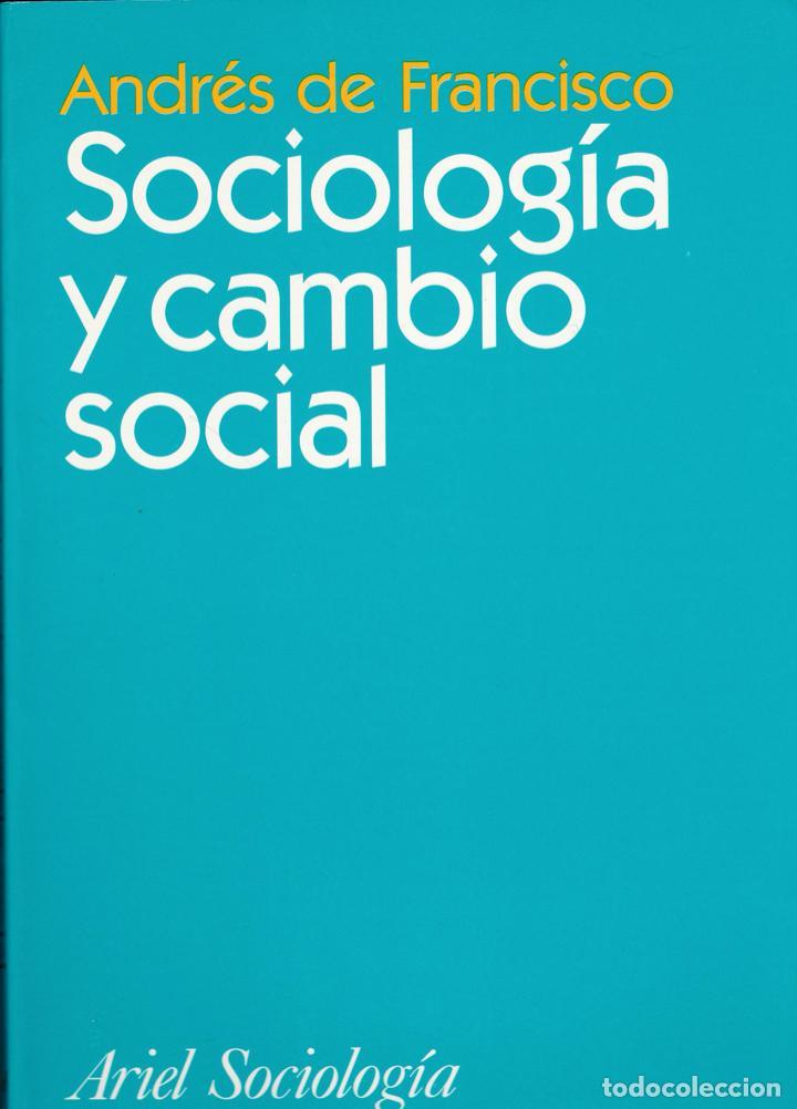 SOCIOLOGÍA Y CAMBIO SOCIAL / ANDRÉS DE FRANCISCO (Libros de Segunda Mano - Pensamiento - Sociología)