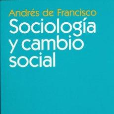 Libros de segunda mano: SOCIOLOGÍA Y CAMBIO SOCIAL / ANDRÉS DE FRANCISCO. Lote 262627535