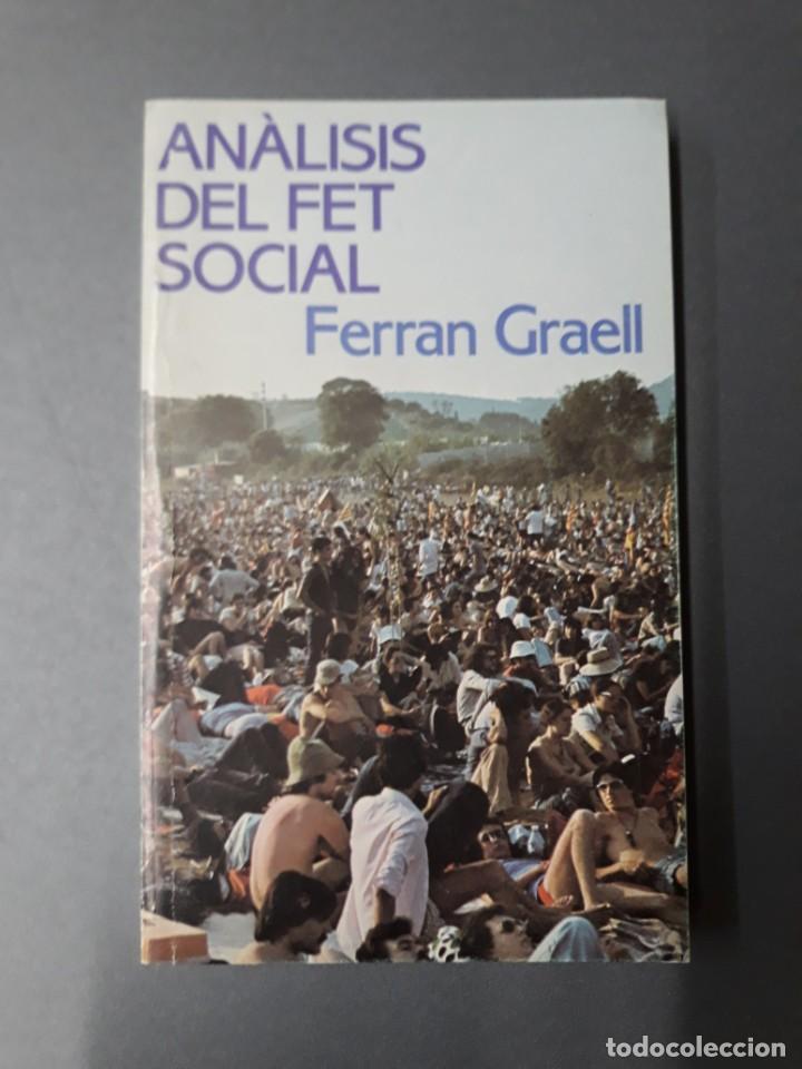 GRAELL, FERRAN. ANÀLISIS DEL FET SOCIAL (Libros de Segunda Mano - Pensamiento - Sociología)