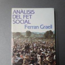 Libros de segunda mano: GRAELL, FERRAN. ANÀLISIS DEL FET SOCIAL. Lote 262721465
