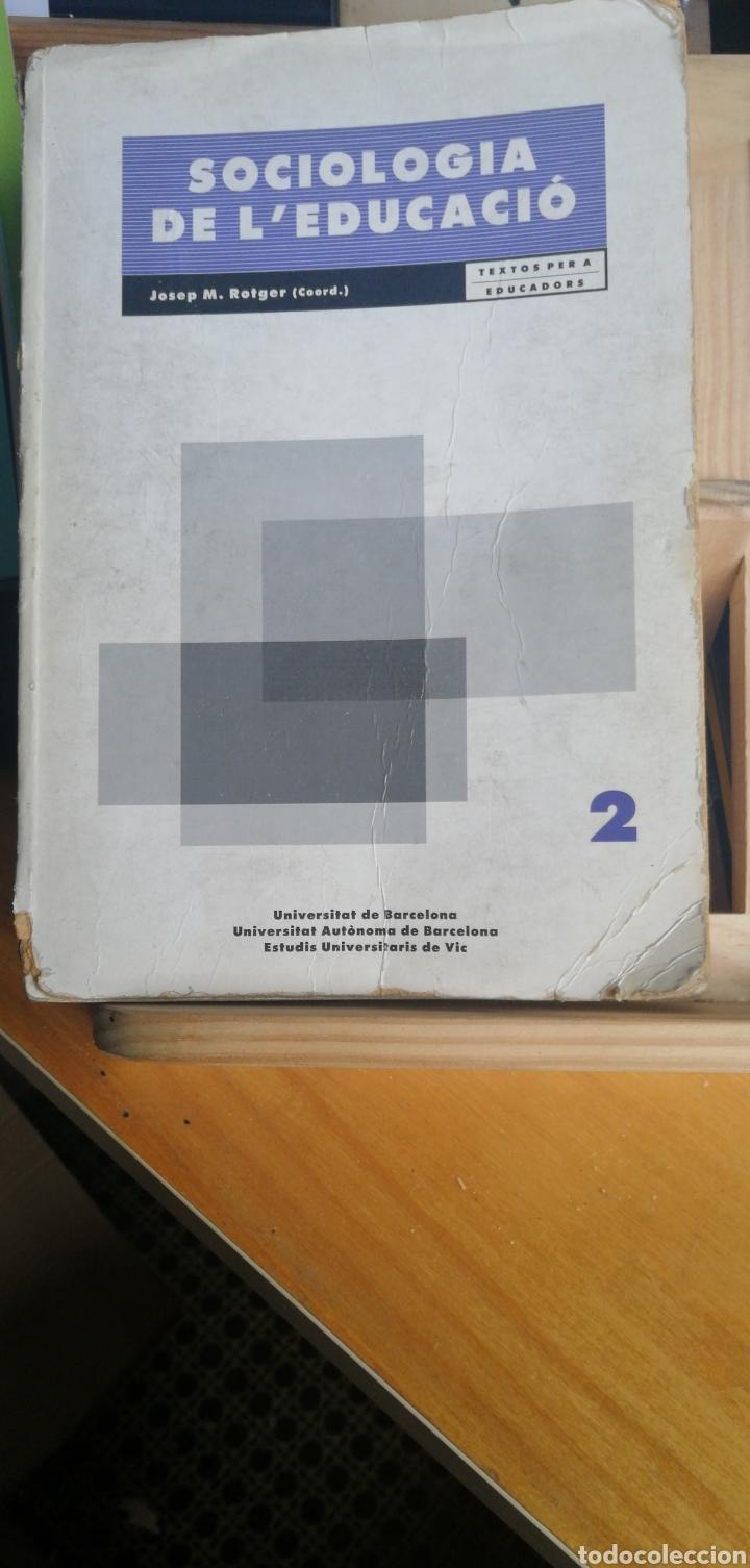 SOCIOLOGIA DE L EDUCACIO. JOSEP MARIA ROTGER (COORD) 1990 UNIVERSIDADS DE BARCELOONA IN 4 RUSTICA 30 (Libros de Segunda Mano - Pensamiento - Sociología)