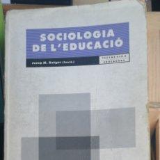 Libros de segunda mano: SOCIOLOGIA DE L EDUCACIO. JOSEP MARIA ROTGER (COORD) 1990 UNIVERSIDADS DE BARCELOONA IN 4 RUSTICA 30. Lote 262724020