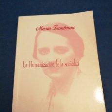 Libros de segunda mano: LA HUMANIZACIÓN DE LA SOCIEDAD MARIA ZAMBRANO. Lote 262764025