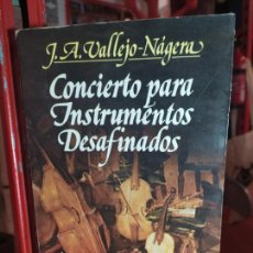 Libros de segunda mano: CONCIERTO PARA INSTRUMENTOS DESAFINADOS - VALLEJO-NÁGERA, J. A.. Lote 262765875