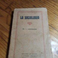 Libros de segunda mano: LA SOCIOLOGIA. (BIBLIOTECA DE CIENCIAS SOCIALES, MÉDICAS, JURÍDICAS Y NATURALES) - GABARA, L.. Lote 262825310